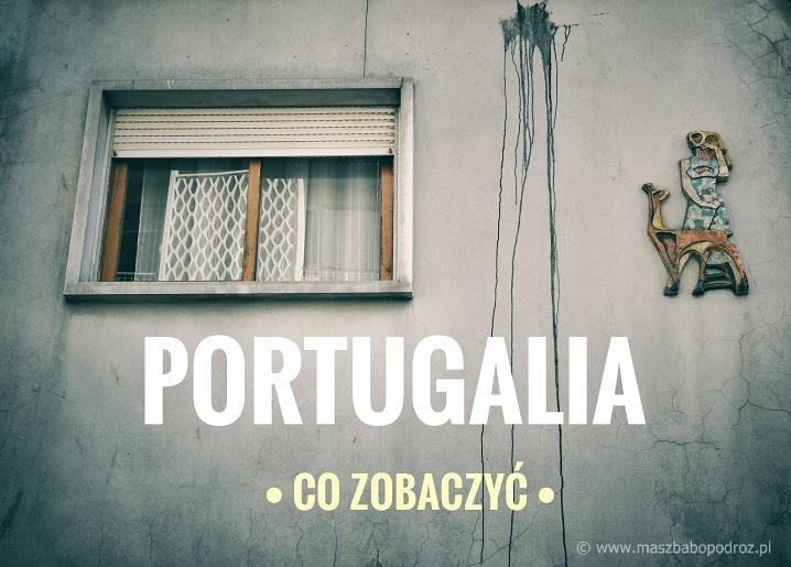 Co zobaczyć w Portugalii