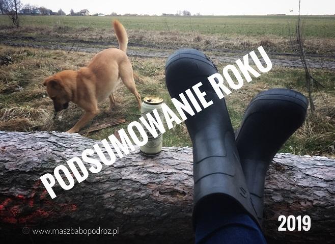 Podsumowanie roku 2019. Masz Babo Podróż.